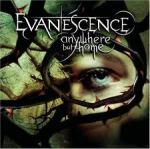 Evanescence ~ Anywhere but Home