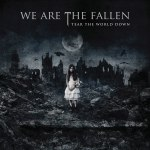 We Are the Fallen ~ Tear the World Down