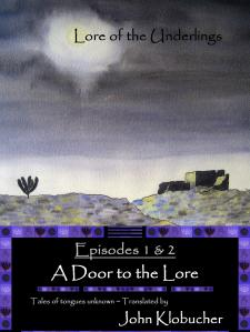 At smashwords.com: Episodes 1 & 2 ~ A Door to the Lore