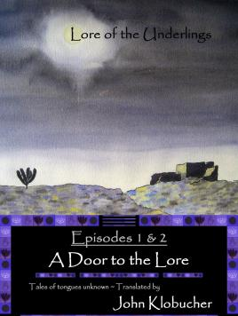 Lore of the Underlings: Episodes 1 & 2 ~ A Door to the Lore