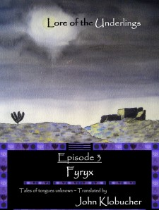 At smashwords.com: Episode 3 ~ Fyryx