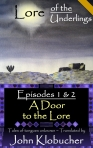 Lore of the Underlings: Episodes 1 & 2 ~ A Door to the Lore at smashwords.com