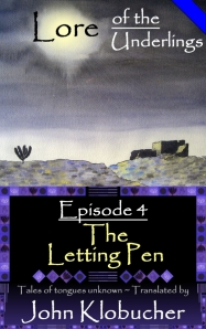 Lore of the Underlings: Episode 4 ~ The Letting Pen at smashwords.com