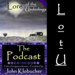 Lore of the Underlings ~ The Podcast