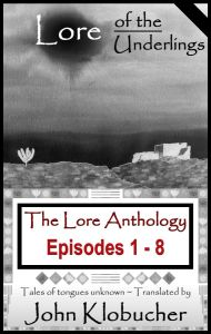 The Lore Anthology (from the epic poetry series Lore of the Underlings)
