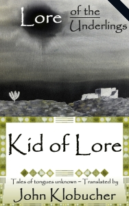 Lore of the Underlings: Kid of Lore at smashwords.com