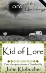 Kid of Lore (from the epic poetry series Lore of the Underlings)