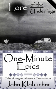 Lore of the Underlings: One-Minute Epics at smashwords.com